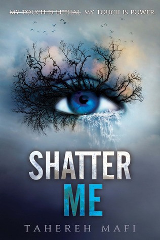Shatter me